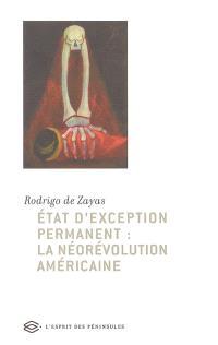 Etat d'exception permanent : la néorévolution américaine