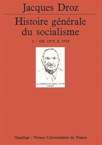 Histoire générale du socialisme. Volume 2, De 1875 à 1918