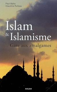 Islam & islamisme : gare aux amalgames