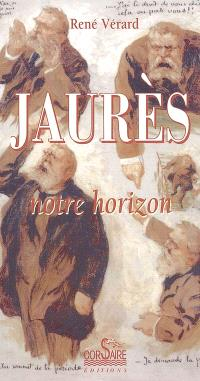 Jaurès, notre horizon