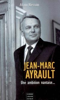 Jean-Marc Ayrault : une ambition nantaise...
