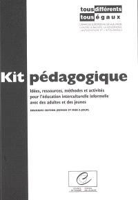 Kit pédagogique tous différents-tous égaux : idées, ressources, méthodes et activités pour l'éducation interculturelle informelle avec des adultes et des jeunes