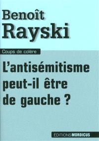 L'antisémitisme peut-il être de gauche ?