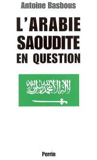 L'Arabie saoudite en question : du wahhabisme à Bin Laden, aux origines de la tourmente