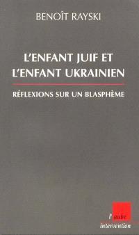 L'enfant juif et l'enfant ukrainien : réflexions sur une imposture