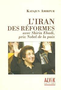 L'Iran des réformes : avec Shirin Ebadi, prix Nobel de la Paix