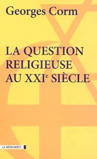 La question religieuse au XXIe siècle : géopolitique et crise de la postmodernité