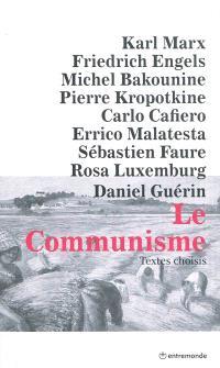 Le communisme : textes choisis