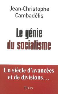 Le génie du socialisme : un siècle d'avancées et de divisions...