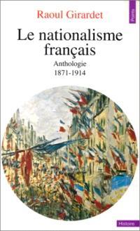 Le Nationalisme français : anthologie, 1871-1914