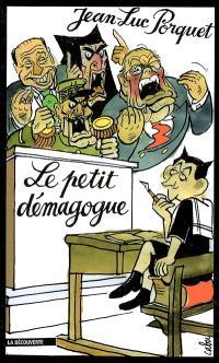 Le petit démagogue : Nicolas Sarkozy et les neuf règles de base de la démagogie efficace