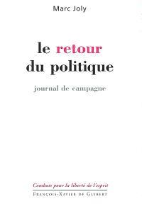 Le retour du politique : journal de campagne (avril 2001-janvier 2002)