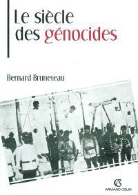 Le siècle des génocides : violences, massacres et processus génocidaires de l'Arménie au Rwanda