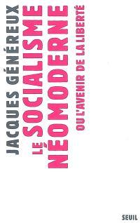 Le socialisme néomoderne ou L'avenir de la liberté