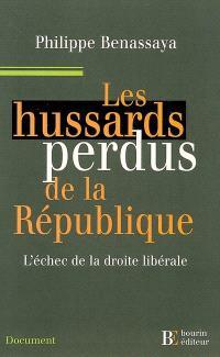 Les hussards perdus de la République : l'échec de la droite libérale