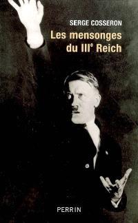 Les mensonges du IIIe Reich