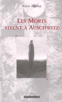 Les morts vivent à Auschwitz