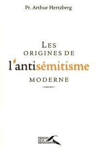 Les origines de l'antisémitisme moderne