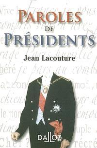 Paroles de présidents : recueil de citations des présidents de la République française de Louis Napoléon Bonaparte à Jacques Chirac