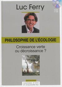 Philosophies de l'écologie : croissance verte ou décroissance ?