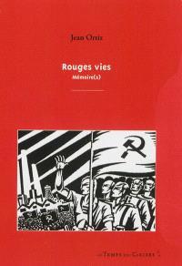Rouges vies : mémoire(s)