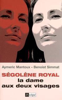 Ségolène Royal, la dame aux deux visages