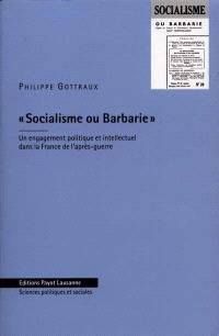 Socialisme ou barbarie : un engagement politique et intellectuel dans la France de l'après-guerre