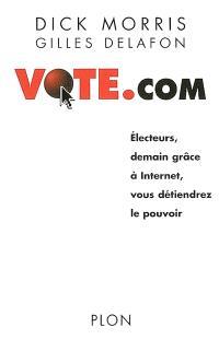 Vote.com ou comment Internet va révolutionner la politique