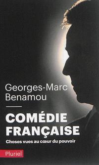 Comédie française : choses vues au coeur du pouvoir