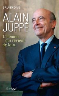 Alain Juppé : l'homme qui revient de loin