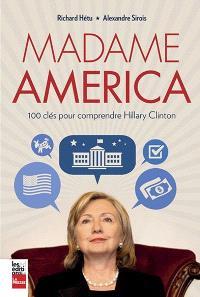 Madame America  : 100 clés pour comprendre Hillary Clinton