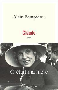 Claude : c'était ma mère : récit