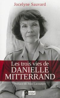 Les trois vies de Danielle Mitterrand