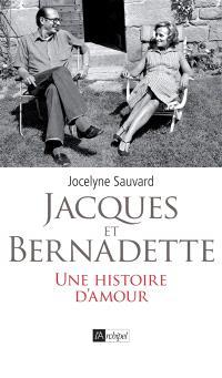 Jacques et Bernadette : une histoire d'amour