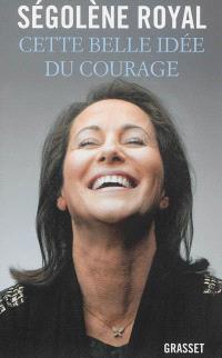 Cette belle idée du courage : essai