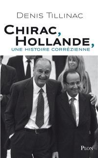 Chirac, Hollande : une histoire corrézienne