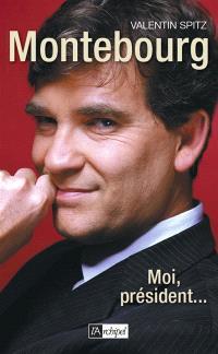 Arnaud Montebourg : moi, président...