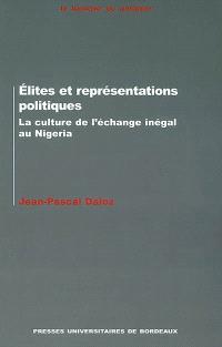 Élites et représentations politiques : la culture de l'échange inégal au Nigeria