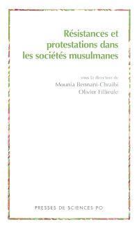 Résistances et protestations dans les sociétés musulmanes