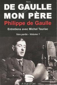 De Gaulle, mon père : entretiens avec Michel Tauriac
