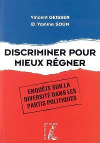 Discriminer pour mieux régner : enquête sur la diversité dans les partis politiques