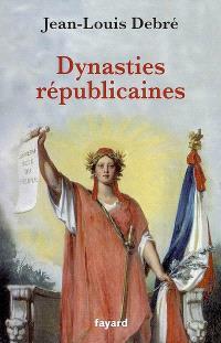 Dynasties républicaines