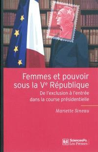 Femmes et pouvoir sous la Ve République : de l'exclusion à l'entrée dans la course présidentielle