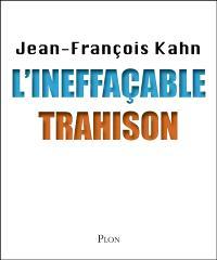 L'ineffaçable trahison