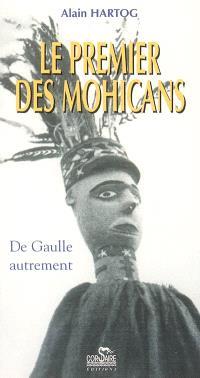 Le premier des Mohicans : de Gaulle autrement