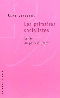 Les primaires socialistes : la fin du parti militant