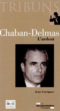 Chaban-Delmas : l'ardent