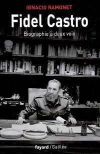 Fidel Castro, biographie à deux voix