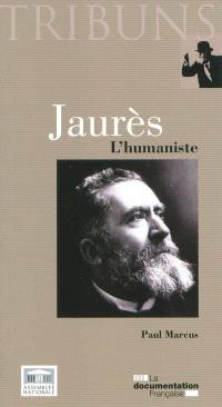 Jaurès : l'humaniste