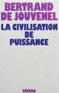 La Civilisation de puissance